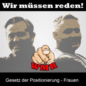 wmr - Gesetz der Positionierung - Frauen a
