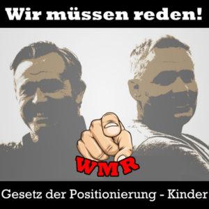 wmr - Gesetz der Positionierung - Kinder a